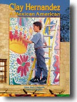 Clay Hernandez: A Mexican American Written by Diane Hoyt-Goldsmith